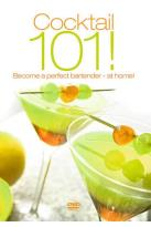 Cocktail 101! Become a Perfect Bartender