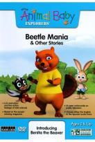 Wild Animal Baby Explorers: Beetle Mania and Other Stories