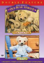 Old Bear Stories: Friends, Friends, Friends/Lost And Found