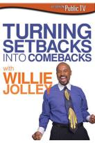 Turning Setbacks Into Comebacks With Willie Jolley