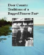Door County: Traditions Of A Rugged Pioneer Past