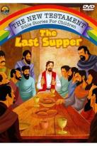 New Testament Bible Stories for Children: The Last Supper