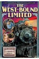 Lost Silent Classics Collection: The West-Bound Limited/A Corner in Wheat