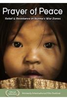 Prayer of Peace - Relief and Resistance in Burma's War Zones