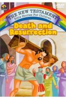 New Testament Bible Stories for Children: Death and Resurrection