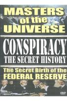 Conspiracy: The Secret History - Masters of the Universe: The Secret Birth of the Federal Reserve