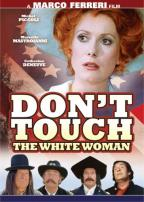 Don't Touch The White Woman!