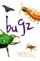 Bugz...From a Bugz Eye View
