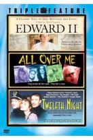 Edward II/All Over Me/Twelfth Night