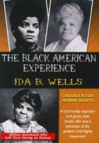 Black American Experience: Ida B. Wells - Crusader for Human Rights