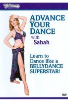 Bellydance Superstars: Advance Your Dance with Sabah