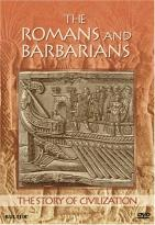 Story of Civilization - Romans and Barbarians