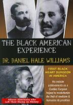 Black American Experience: Dr. Daniel Hale Williams - First Black Heart Surgeon in America