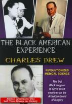 Black American Experience: Charles Drew - Revolutionized Medical Science