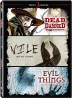 Dead and the Damned/Vile/Evil Things