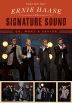 Ernie Haase and Signature Sound: Oh, What a Savior