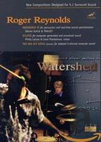 Roger Reynolds: Watershed IV