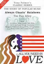 All You Need Is Love: The Story of Popular Music: Always Chasin' Rainbows (Tin Pan Alley)