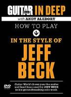 Guitar World In Deep: How to Play Like Jeff Beck