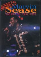 Marvin Sease - Grown Up Live with Candy Licker