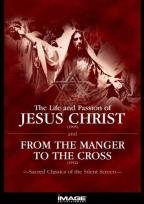Life and Passion of Jesus Christ/From the Manger to the Cross