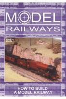 Model Railways: How to Build a Model Rai