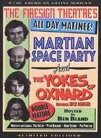 Firesign Theatre's All Day Matinee, The - Martian Space Party and The Yokes of Oxnard