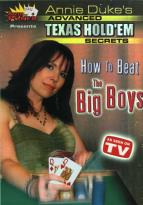 Masters Of Poker: Annie Duke's Advanced Texas Hold 'Em Secrets - How To Beat The Big Boys