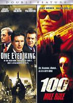 One Eyed King/ 100 Mile Rule - Double Feature