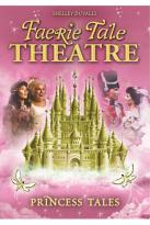 Shelley Duvall's Faerie Tale Theatre: Princess Tales