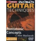 Lick Library: Ultimate Guitar Techniques - Pentatonic Concepts by Alex Machacek