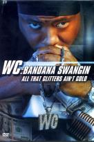WC - Bandana Swangin: All That Glitters Ain't Gold
