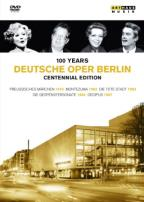 100 Years Deutsche Oper Berlin: Centennial Edition