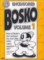 Uncensored Bosko Volume 1