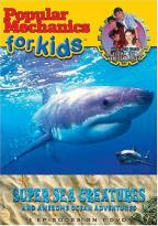 Popular Mechanics for Kids - Super Sea Creatures and Awesome Ocean Adventure