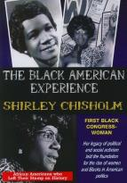Black American Experience: Shirley Chisholm - First Black Congresswoman
