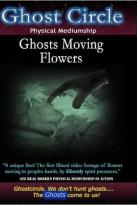 Ghostcircle: Physical Mediumship - Ghosts Moving Flowers