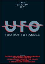 U.F.O. - The Story of U.F.O. - Too Hot to Handle