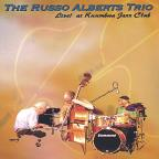 Russo Alberts Trio: Live! at Kuumbwa Jazz Club