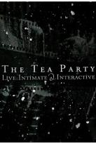 Tea Party - Live: Intimate & Interactive