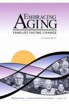 Embracing Aging: Families Facing Change
