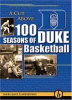 Cut Above : 100 Seasons of Duke Basketball