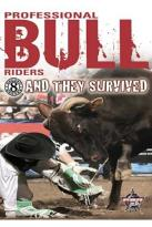 Pro Bull Riders - 8 Second Heroes: They Survived