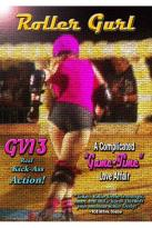 gv13: Roller Gurl - A Complicated &quot;Game-Time&quot; Love Affair