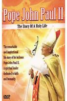 Pope John Paul II: Story Of A Holy Life