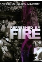 Shekinah Glory Ministry: Refreshed by Fire
