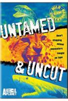 Animal Planet - Untamed and Uncut