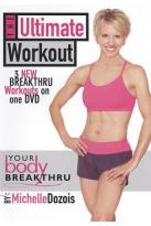 Michelle Dozois: Your Body Breakthru - The Ultimate Workout