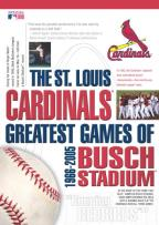 St. Lous Cardinals Greatest Games of Busch Stadium 1966-2005