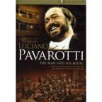 Luciano Pavarotti: The Man and His Music